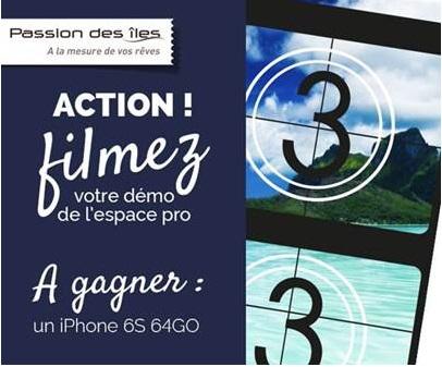Passion des Iles : devenez réalisateur et gagnez un iPhone 6S