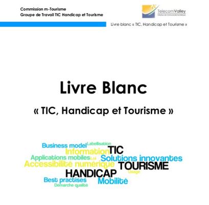 Couverture du livre blanc de Telecom Valley sur l'accès à l'information touristique pour les personnes en situation de handicap - DR