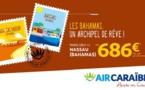 Air Caraïbes relie Paris Orly à Nassau via San Salvador et La Havane