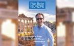 Pour ses voyages en Europe, Stéphane Bern a choisi « Plus Belle l'Europe » ! (Stand U73, village TO)