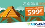 Air Caraïbes lance Cancún au départ de Paris Orly