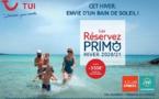 """TUI lance les """"Réservez Primo"""" avec un acompte de 150 euros par client"""