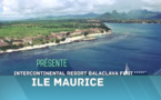 Exotismes présente l'InterContinental Mauritius Resort Balaclava Fort