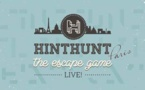 """HintHunt®, the 1st French """"Live Escape Game"""" opens its 3rd scenario in Paris"""