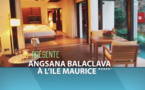 Exotismes présente Angsana Balaclava à l'Ile Maurice