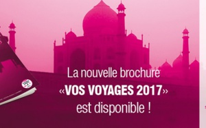 Nationaltours : sortie de la nouvelle brochure «Vos Voyages 2017»