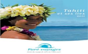Faré Voyages : nouvelle brochure ''Tahiti et ses Îles'' 2011
