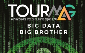 Big Data, Big Brother : l'édition spéciale papier de TourMaG.com est de retour sur l'IFTM Top Resa !