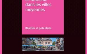 Atout France publie un livre sur la réalité du tourisme dans les villes moyennes