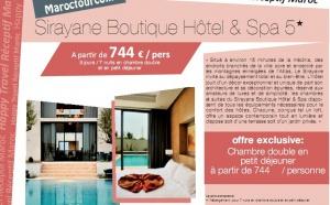 Happy Travel Maroc : Sirayane Boutique Hôtel & Spa 5 * 744€/personne 8 jours/7 nuits en chambre double et en petit déjeuner
