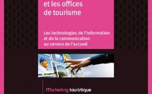 Atout France édite un guide sur le numérique pour les offices de tourisme