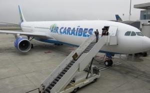 Air Caraïbes : nouvel Airbus A330 et 3 vols hebdo directs entre Paris Orly et Saint-Martin