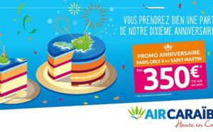 Air Caraïbes fête les 10 ans de sa ligne Paris-Orly et Saint-Martin
