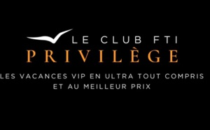 FTI Voyages : nouvelle campagne de com Club FTI Privilège
