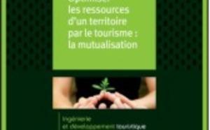 Atout France publie un guide pour inciter à la mutualisation