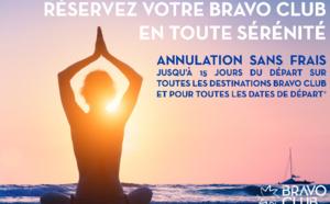 Production hiver : Bravo Club supprime les frais d'annulation jusqu'à 15 jours du départ