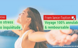 """FRAM propose une option """"Voyage 100% annulable & remboursable"""""""