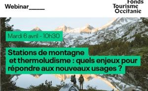 Fonds Tourisme Occitanie : webinar sur les stations de montagne et le thermoludisme