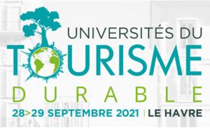 Universités du Tourisme Durable 2021 : les inscriptions sont ouvertes