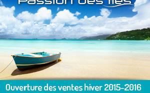 Passion des îles ouvre ses ventes hiver 2015/2016