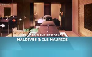 Exotismes présente les hôtels THE RESIDENCE Maldives & Ile Maurice
