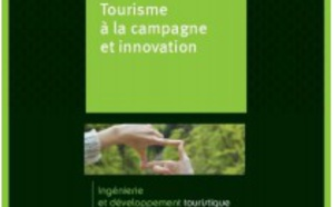 Atout France se demande si le tourisme à la campagne est la nouvelle tendance