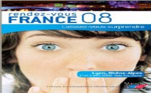 ''Rendez-vous France'' ouvre ses portes à Lyon le 1er avril 2008