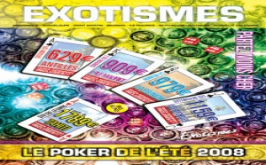 Exotismes lance le ''Poker de l'été''