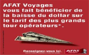 Afat Voyages à ses fournisseurs : répercutez la baisse du dollar !