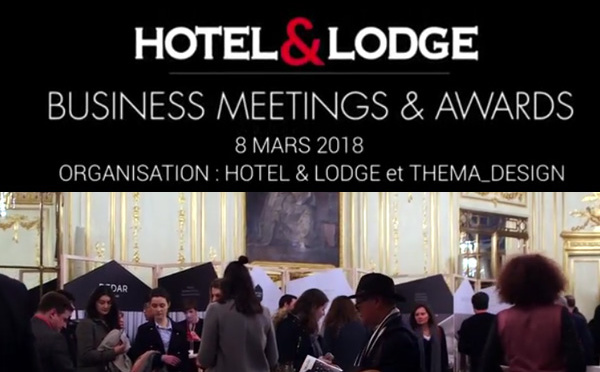 Hôtel and Lodge Business Meetings and Awards 2018 : succès retentissant
