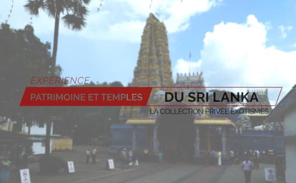 Expérience Patrimoine et Temples du Sri Lanka - Exotismes Collection Privée