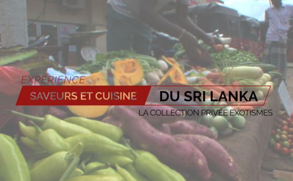 Expérience Saveurs et cuisine du Sri Lanka - Exotismes Collection Privée