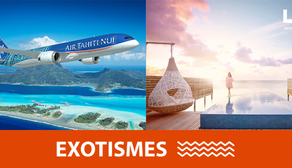 Brochure LUX* et campagne TV Air Tahiti Nui pour EXOTISMES