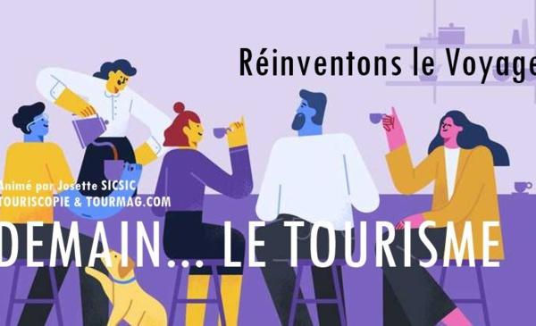 Demain le Tourisme: après la crise Covid, quelles évolutions comportementales à prévoir pour le tourisme ?