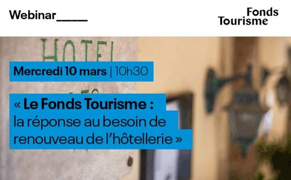 """Webinar : """"Le Fonds Tourisme : la réponse au besoin de renouveau de l'hôtellerie"""""""