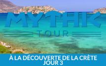 MythicTour Héliades en Crète : troisième journée de découverte