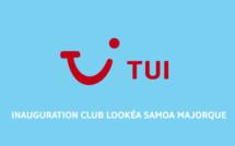TUI France inaugure le Club Lookéa Samoa à Majorque