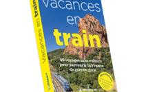 """Guide """"Vacances en train"""" : 40 voyages sans voiture pour parcourir la France"""
